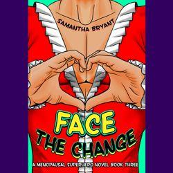 Face The Change, Samantha Bryant