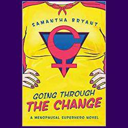 Going Through The Change, Samantha Bryant