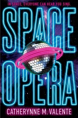Space Opera by Cat Valente