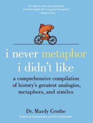 Cover Art for I Never Metaphor I Didn't Like